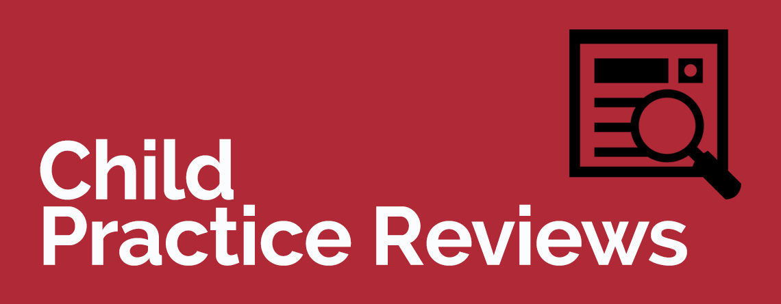 Child Practice Reviews