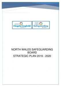 North Wales Safeguarding Board Business Plan 2019 to 2020