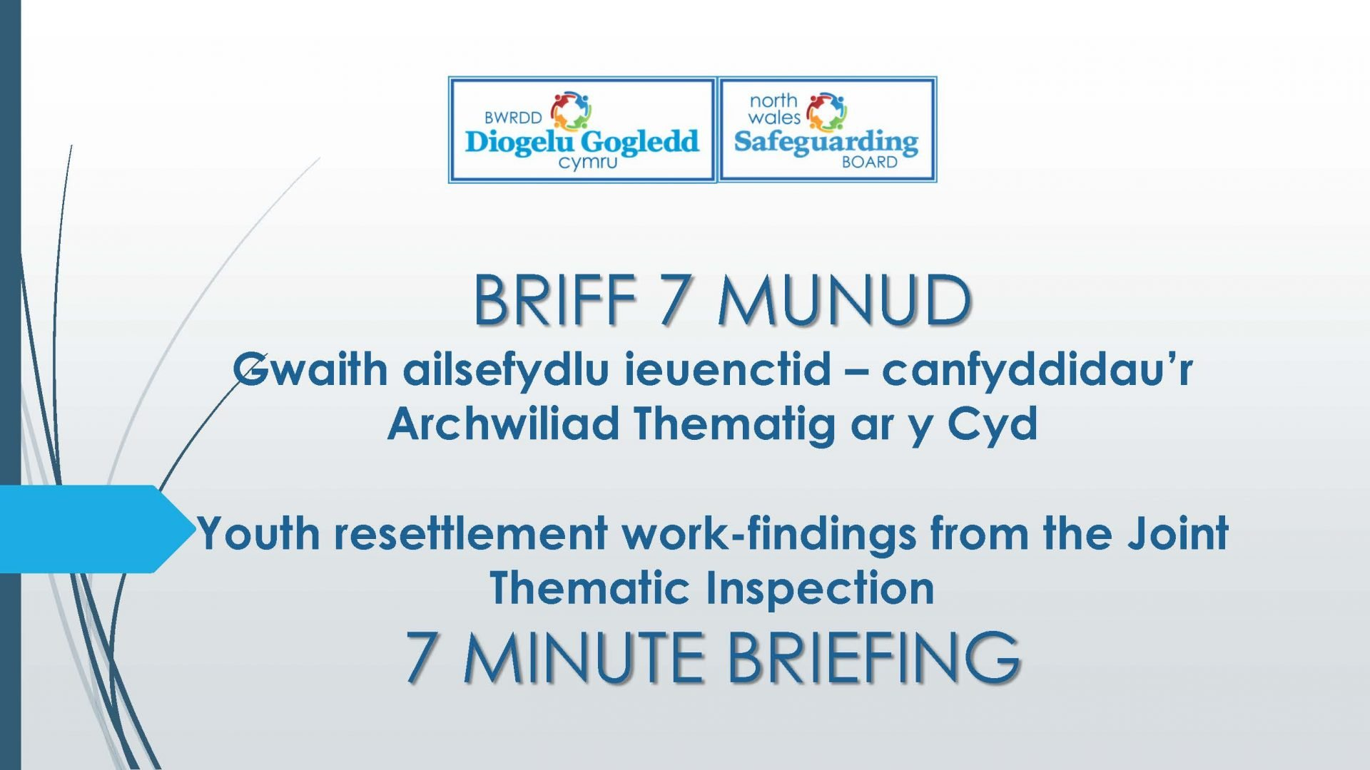 7 Minute Briefing - Youth Resettlement Work
