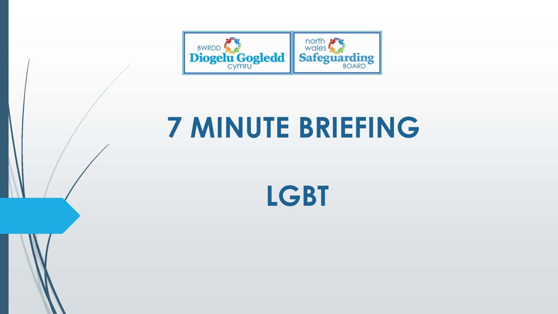 7 Minute Briefing LGBT